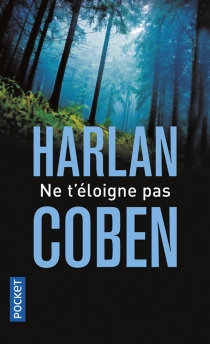 Ne t'éloigne pas - HarlanCoben