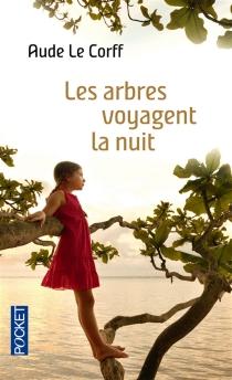 Les arbres voyagent la nuit - AudeLe Corff