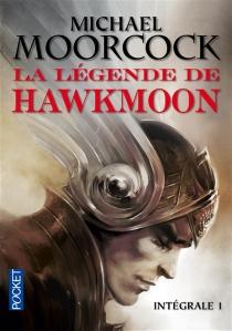 La légende de Hawkmoon : intégrale | Volume 1 - MichaelMoorcock