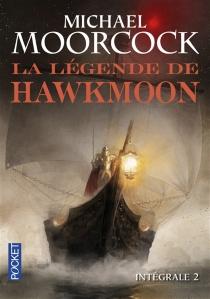 La légende de Hawkmoon : intégrale - MichaelMoorcock