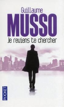 Je reviens te chercher - GuillaumeMusso