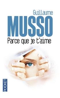 Parce que je t'aime - GuillaumeMusso