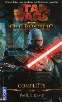 Star Wars : the old Republic - Paul S. Kemp