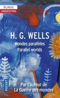 Mondes parallèles| Parallel worlds - Herbert GeorgeWells