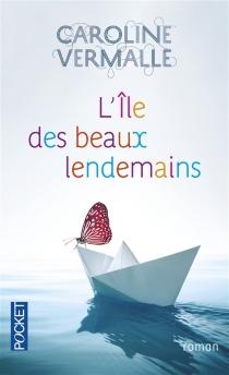 L'île des beaux lendemains - CarolineVermalle