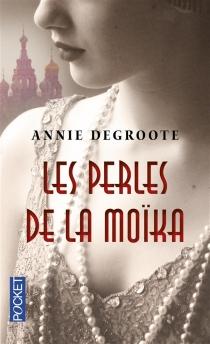 Les perles de la Moïka - AnnieDegroote