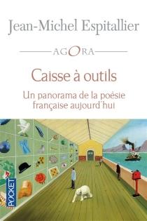 Caisse à outils : un panorama de la poésie française aujourd'hui - Jean-MichelEspitallier