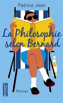 La philosophie selon Bernard - PatriceJean