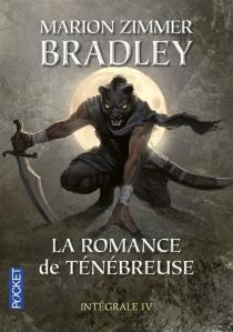 La romance de Ténébreuse : l'intégrale | Volume 4 - Marion ZimmerBradley