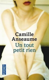Un tout petit rien - CamilleAnseaume