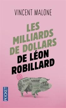 Les milliards de dollars de Léon Robillard - VincentMalone