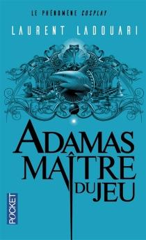 Adamas, maître du jeu : première volution - LaurentLadouari