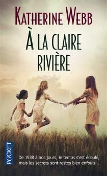 A la claire rivière - KatherineWebb