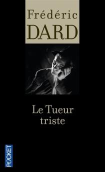 Le Tueur triste - FrédéricDard