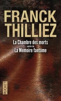 La chambre des morts| Suivi de La mémoire fantôme - FranckThilliez