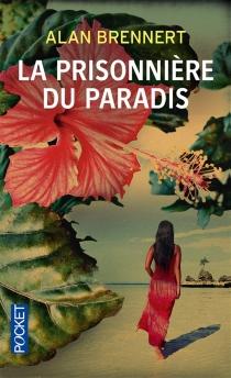 La prisonnière du paradis - AlanBrennert