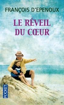 Le réveil du coeur - François d'Epenoux