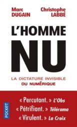 L'homme nu : la dictature invisible du numérique - MarcDugain, ChristopheLabbé