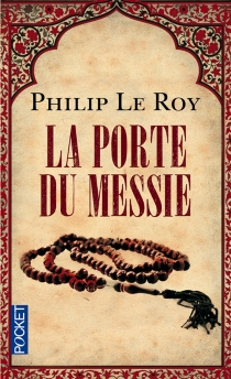 La porte du Messie - Philip Le Roy