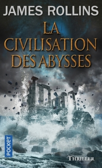 La civilisation des abysses - James Rollins