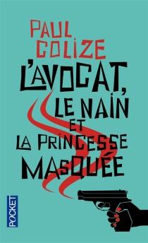 L'avocat, le nain et la princesse masquée - PaulColize