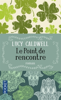 Le point de rencontre - Lucy Caldwell