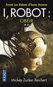 I, robot : la véritable histoire de Susan Calvin - Mickey ZuckerReichert