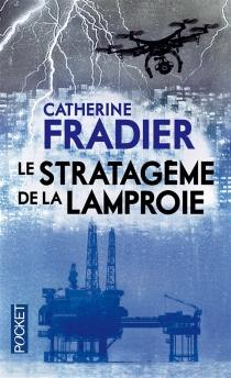Le stratagème de la lamproie - CatherineFradier