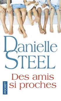 Des amis si proches - DanielleSteel