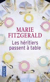 Les héritiers passent à table - MarieFitzgerald