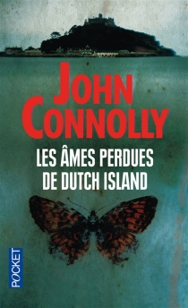 Les âmes perdues de Dutch Island - John Connolly