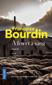 A feu et à sang - FrançoiseBourdin