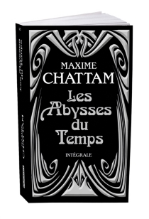 Les abysses du temps : intégrale - MaximeChattam