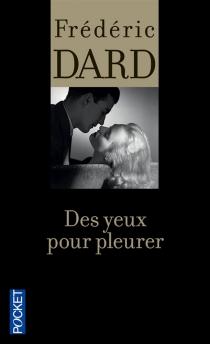 Des yeux pour pleurer - FrédéricDard