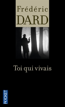 Toi qui vivais - FrédéricDard