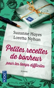 Petites recettes de bonheur pour les temps difficiles - SuzanneHayes