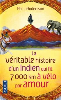 La véritable histoire d'un Indien qui fit 7.000 km à vélo par amour - Per J.Andersson