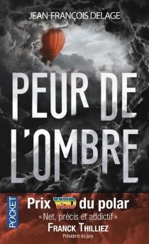 Peur de l'ombre : thriller - Jean-FrançoisDelage