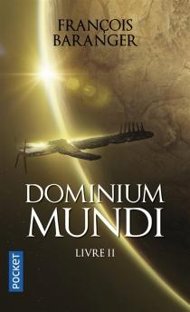 Dominium mundi - FrançoisBaranger