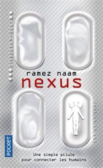 Nexus : une simple pilule pour connecter les humains - RamezNaam