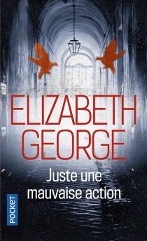 Juste une mauvaise action - ElizabethGeorge