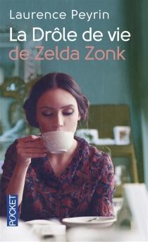 La drôle de vie de Zelda Zonk - LaurencePeyrin