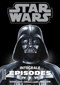 Star Wars : intégrale épisodes IV, V, VI : trilogie fondatrice - Donald F.Glut