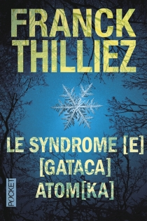Le syndrome E| Gataca| Atomka - FranckThilliez