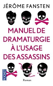 Manuel de dramaturgie à l'usage des assassins - JérômeFansten