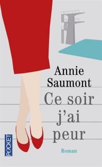 Ce soir j'ai peur - AnnieSaumont