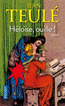 Héloïse, ouille ! - JeanTeulé