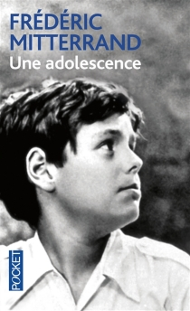 Une adolescence - FrédéricMitterrand