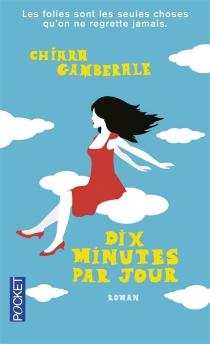Dix minutes par jour - ChiaraGamberale