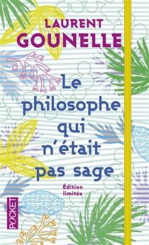 Le philosophe qui n'était pas sage - LaurentGounelle